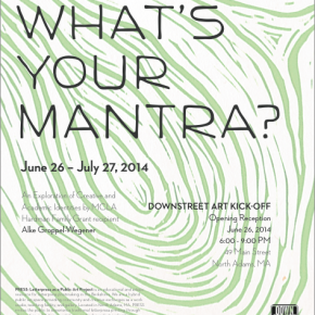 What's Your Mantra? Opens This Thursday!